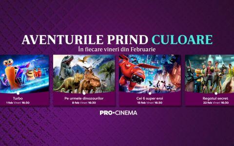 În februarie, în fiecare vineri, la PRO CINEMA, ai parte de aventură şi culoare în cele mai tari filme de animaţie