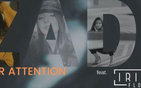 ZADI lansează single-ul  YOUR ATTENTION  feat. IRINA FLOW