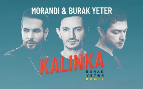Colaborarea începutului de an: Morandi și Burak Yeter lansează remix-ul hitului bdquo;Kalinka