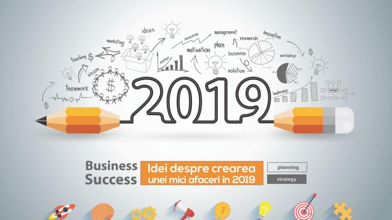 (P) Idei despre crearea unei mici afaceri în 2019