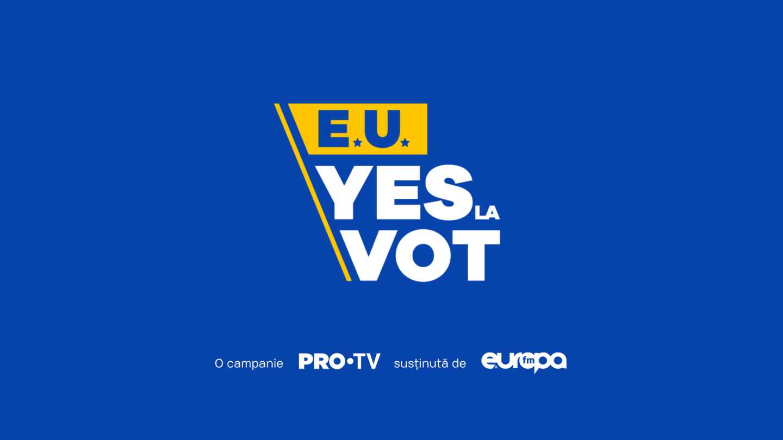 Europa FM susține campania PRO TV  E.U. YES LA VOT :  Împreună, putem promova valorile comune