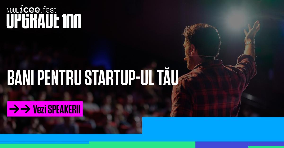 Oportunități de finanțare, growth hacking, companii inovatoare și un premiu de 50.000 de euro la iCEE.fest