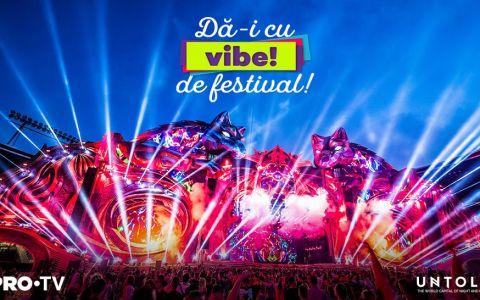 Vrei să ajungi la cel mai tare festival al anului? Dă-i cu vară! PRO TV te trimite la UNTOLD