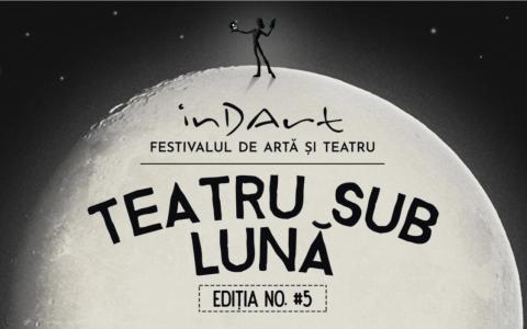 Festivalul Teatru sub Lună revine în această vară. Peste 300 de artiști vor veni la eveniment