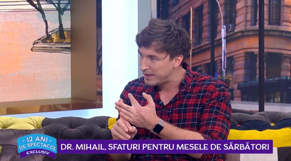 """VIDEO Dr. Mihail, sfaturi pentru mesele de sărbători: """"De ce mâncăm prea mult?"""""""