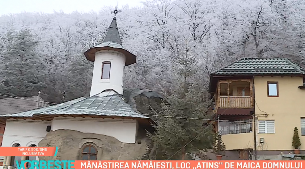 VIDEO Mănăstirea Nămăiești, loc atins de Maica Domnului