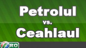 Petrolul 0-1 Ceahlaul: VEZI REZUMAT