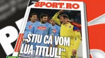 "Miercuri in ProSport! Martinovic: ""Stiu ca vom lua titlul. Simt ca recuperam 10 puncte!"""