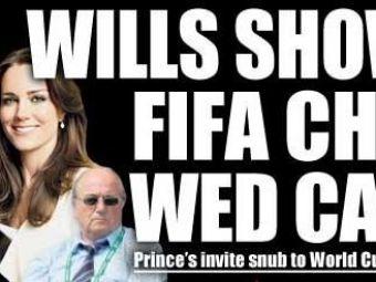 Printul William i-a dat TEAPA sefului FIFA Sepp Blatter! L-a sters de pe lista de invitati de la nunta: