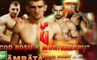 Cod ROSU de SANGE in Muntenegru! Morosanu vrea sa razbune Steaua in lupta anului! Meciuri de senzatie cu Morosanu si Catinas