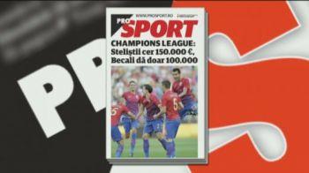 Citeste vineri in Prosport: Tensiune la Steaua din cauza primei pentru titlu si calificarea in grupele Ligii!