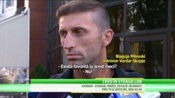 """TUPEU MAXIM: """"Steaua e puternica, dar NU e favorita!"""" Vardar vrea sa 'arunce in aer' National Arena! Ce pateste Steaua daca nu trece de Vardar:"""