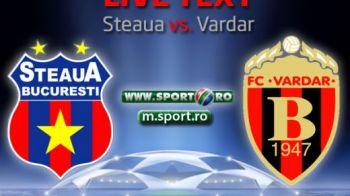 Steaua 3-0 Vardar! Macedonia URLA! La Skopje se anunta IADUL VarDARK! Commando Steaua nu le-a dat nicio sansa adversarilor! Toate fazele:
