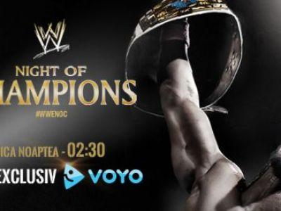 Luni dimineata ora 3.00: Noaptea Campionilor! Seara unica in an promite un SHOW TOTAL! Meci de 5 stele pentru titlul WWE! Cum poti vedea evenimentul: