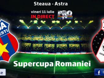Steaua-Astra, Supercupa Romaniei, este LIVE pe ProTV, vineri, 21:00! Astra are probleme de lot, Budescu NU mai pleaca la arabi