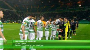 PRIMUL meci dupa era Dinu Gheorghe la Astra! Celtic, amenintata cu BATAIA in Romania! Ce promit vedetele Astrei