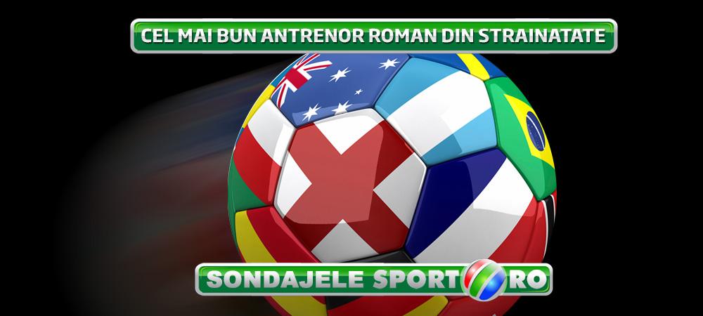 SONDAJ: Voteaza cel mai bun antrenor roman din strainatate pe www.sport.ro!