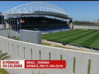 Israel - Romania, sambata, 20:00, PROTV | De la -5 grade la 33! Cum arata arena de lux pe care se joaca meciul