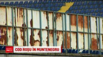MUNTENEGRU - ROMANIA, MARTI LA PRO TV | Ca dupa razboi: cum arata stadionul pe care va juca nationala lui Contra