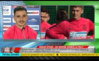 """""""Nu stiu daca voi fi titular, nu stiu nici daca prind lotul!"""" Adrian Stoian, despre debutul la FCSB"""