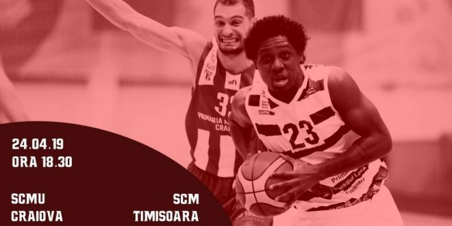 SCMU Craiova ndash; SCM Timisoara, PLAYOFF Liga Nationala de Baschet Masculin LIVE VIDEO, 18:30. Ce rezultate au avut in sezonul regulat