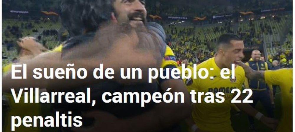 """""""Villarreal atinge cerul!"""" Reactiile jurnalistilor din Spania dupa ce echipa lui Unai Emery cucereste primul trofeu in Europa League"""