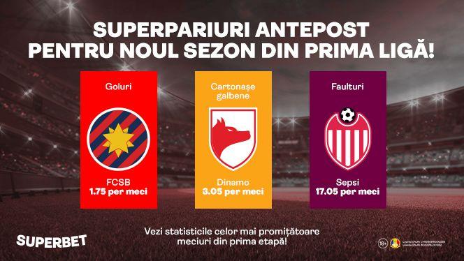 (P) Dam startul sezonului in prima liga cu SuperPariuri antepost!
